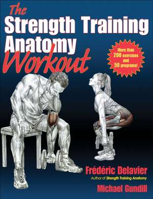 The Strength Training Anatomy Workout de Frederic Delavier