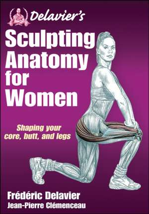 Delavier's Sculpting Anatomy for Women de Frederic Delavier