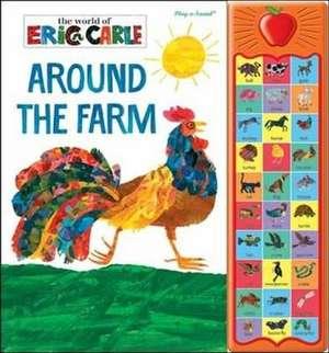 Eric Carle: Around the Farm de Leslie Gray Robbins