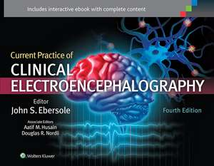 Current Practice of Clinical Electroencephalography de Dr. John S. Ebersole MD