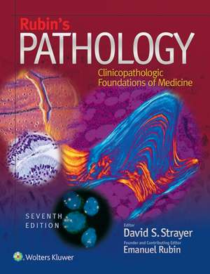 Rubin's Pathology: Clinicopathologic Foundations of Medicine de David S. Strayer MD, PhD