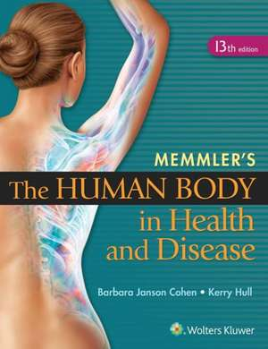 Memmler's The Human Body in Health and Disease de Barbara Janson Cohen BA, MEd