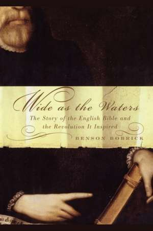 Wide as the Waters de Benson Bobrick