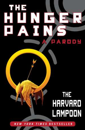 The Hunger Pains: A Parody de The Harvard Lampoon