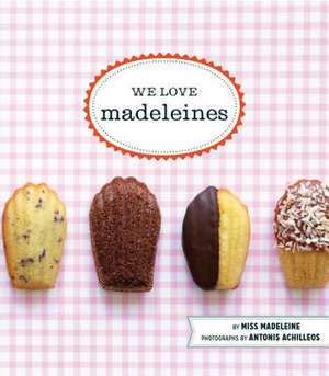 We Love Madeleines de  Madeleine Miss
