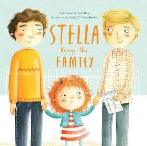 Stella Brings the Family de Miriam B. Schiffer