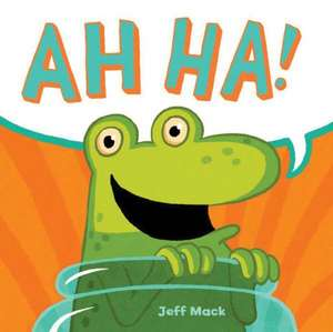 Ah Ha! de Jeff Mack