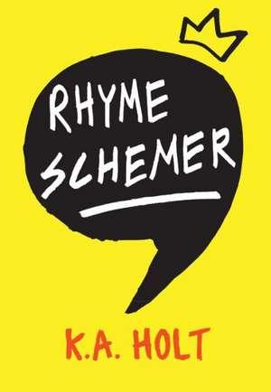 Rhyme Schemer (OUTLET) de K. A. Holt