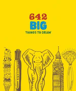 642 Big Things to Draw de Chronicle Books