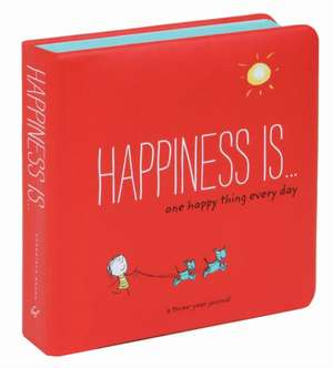 Happiness Is . . . One Happy Thing Every Day
