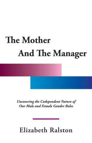 The Mother and the Manager de Elizabeth Ralston