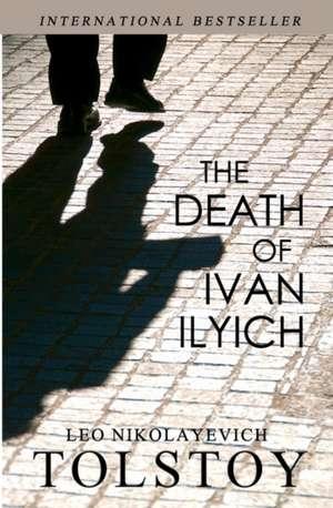 The Death of Ivan Ilyich de Leo Tolstoy