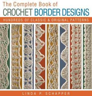 The Complete Book of Crochet Border Designs imagine