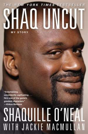 Shaq Uncut: My Story de Shaquille O'Neal