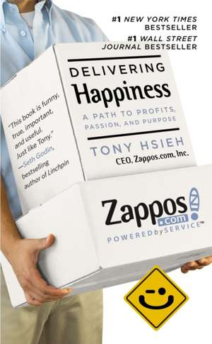 Delivering Happiness: A Path to Profits, Passion, and Purpose de Tony Hsieh