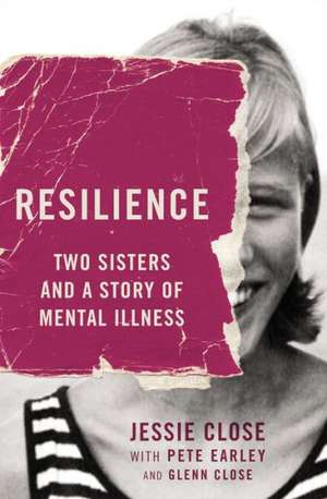 Resilience: Two Sisters and a Story of Mental Illness de Jessie Close