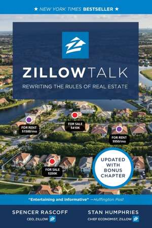 Zillow Talk: Rewriting the Rules of Real Estate de Spencer Rascoff