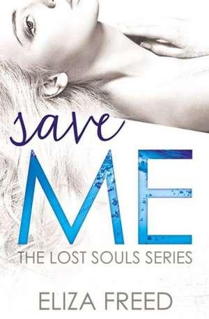 Save Me de Eliza Freed