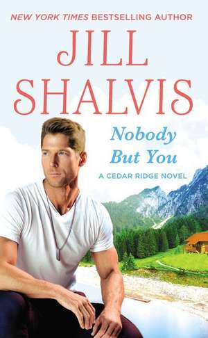 Nobody But You de Jill Shalvis