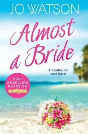 Almost a Bride de Jo Watson
