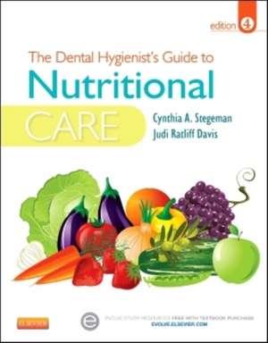 The Dental Hygienist's Guide to Nutritional Care de Cynthia A. Stegeman