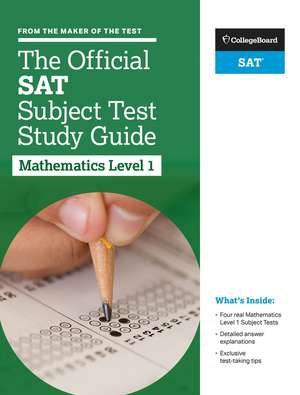 The Official SAT Subject Test in Mathematics Level 1 Study Guide de The College Board
