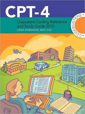 CPT-4 Outpatient Coding Reference and Study Guide 2012
