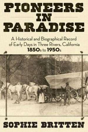 Pioneers in Paradise de Sophie Britten