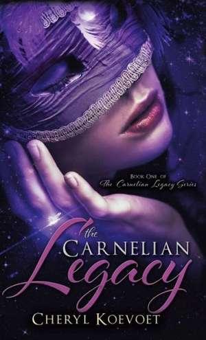 The Carnelian Legacy de Cheryl Koevoet