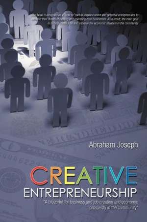 Creative Entrepreneurship de Abraham Joseph
