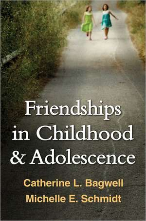 Friendships in Childhood & Adolescence de Catherine L. Bagwell