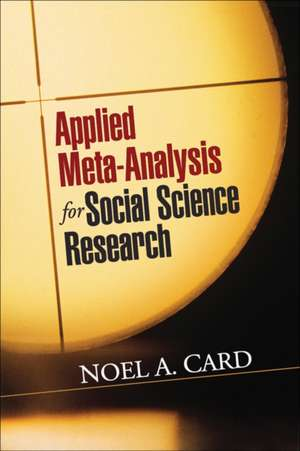 Applied Meta-Analysis for Social Science Research de Noel A. Card