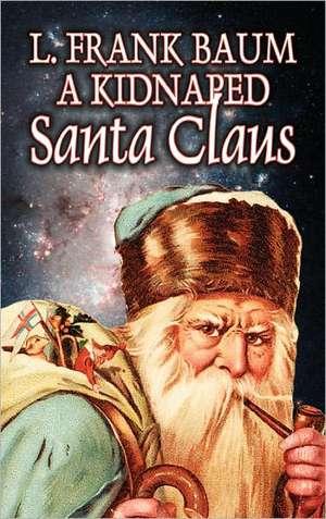 A Kidnapped Santa Claus de L. Frank Baum