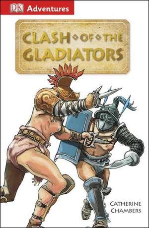 Clash of the Gladiators de Catherine Chambers