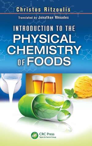 Introduction to the Physical Chemistry of Foods de Christos Ritzoulis