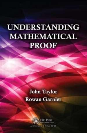 Understanding Mathematical Proof de John Taylor