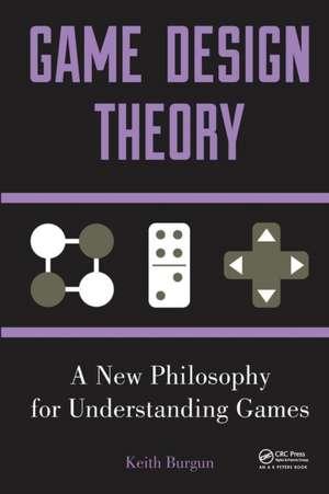 Game Design Theory de Keith Burgun