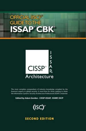 Official (Isc)2(r) Guide to the Issap(r) Cbk, Second Edition:  Application in Bioremediation and Production of Industrial Enzymes de (Isc) Corporate