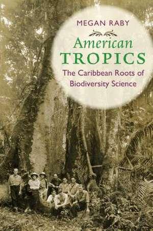 American Tropics de Megan Raby