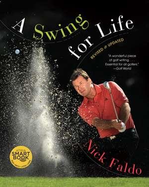A Swing for Life de Nick Faldo