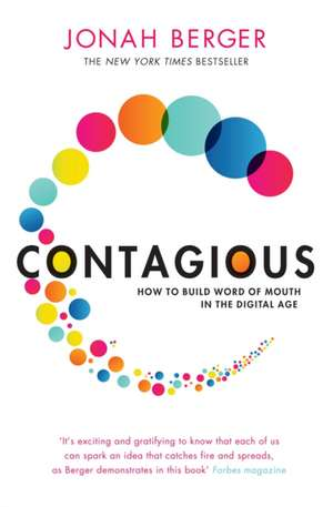 Contagious: How to Build Word of Mouth in the Digital Age de Jonah Berger