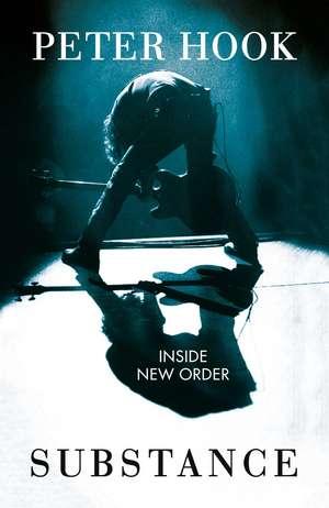 Substance: Inside New Order de Peter Hook