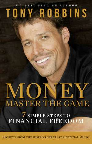 Money Master the Game: 7 Simple Steps to Financial Freedom de Tony Robbins