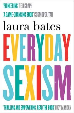 Everyday Sexism de Laura Bates