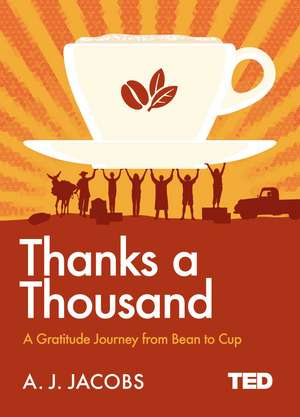 Thanks A Thousand: A Gratitude Journey de A. J. Jacobs