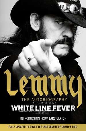 White Line Fever: Lemmy: The Autobiography de Lemmy Kilmister
