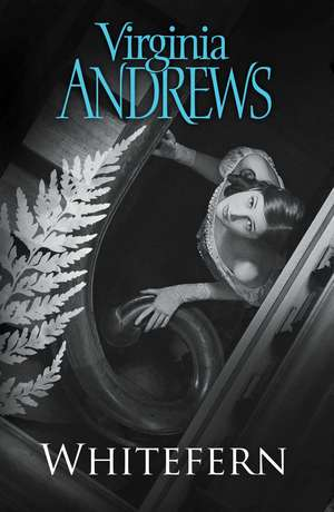 Whitefern de Virginia Andrews
