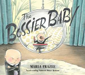 The Bossier Baby: The Hilarious Follow-up to Boss Baby de Marla Frazee