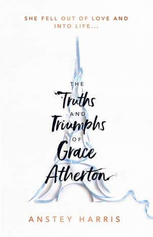 The Truths and Triumphs of Grace Atherton de Anstey Harris