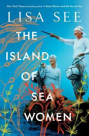 The Island of Sea Women de Lisa See